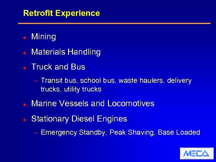 Retrofit Experience l Mining l Materials Handling l Truck and Bus – Transit bus,