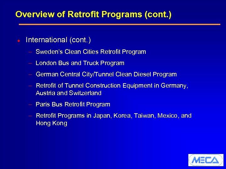Overview of Retrofit Programs (cont. ) l International (cont. ) – Sweden's Clean Cities