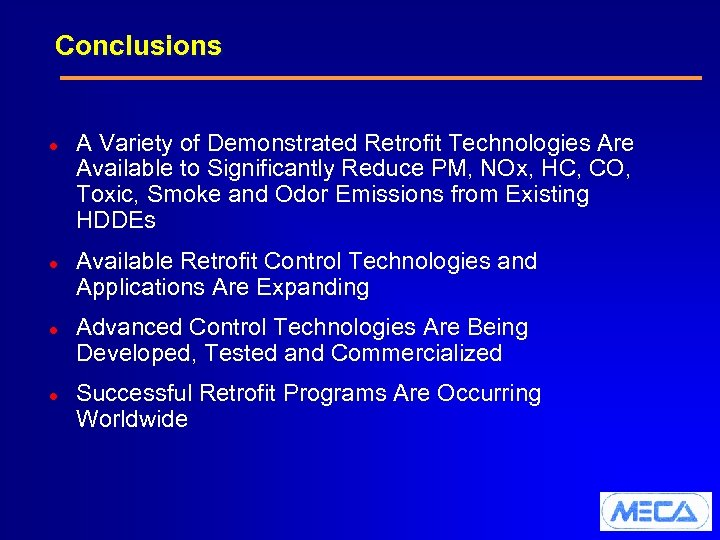 Conclusions l l A Variety of Demonstrated Retrofit Technologies Are Available to Significantly Reduce
