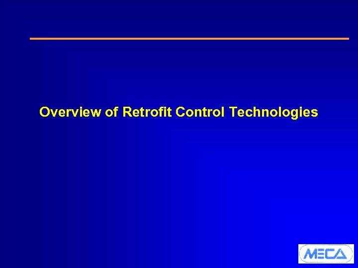 Overview of Retrofit Control Technologies