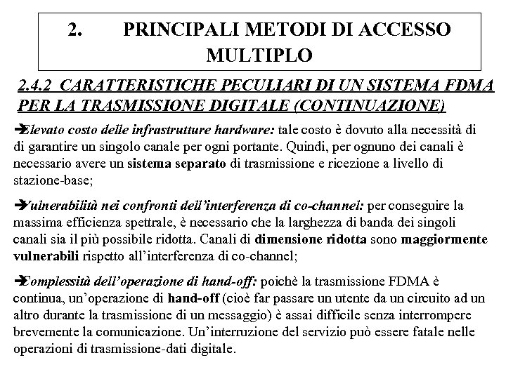 2. PRINCIPALI METODI DI ACCESSO MULTIPLO 2. 4. 2 CARATTERISTICHE PECULIARI DI UN SISTEMA