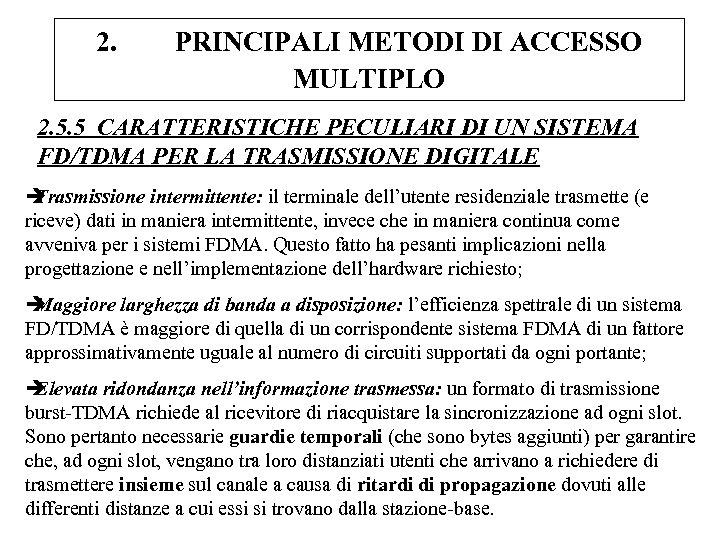 2. PRINCIPALI METODI DI ACCESSO MULTIPLO 2. 5. 5 CARATTERISTICHE PECULIARI DI UN SISTEMA
