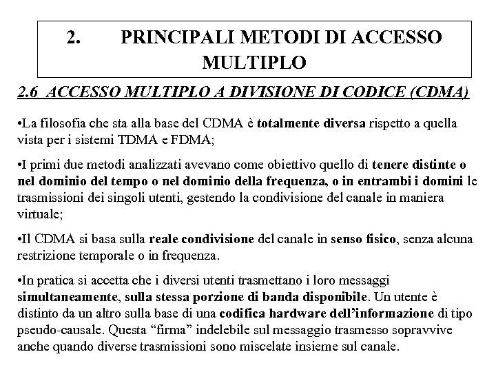 2. PRINCIPALI METODI DI ACCESSO MULTIPLO 2. 6 ACCESSO MULTIPLO A DIVISIONE DI CODICE