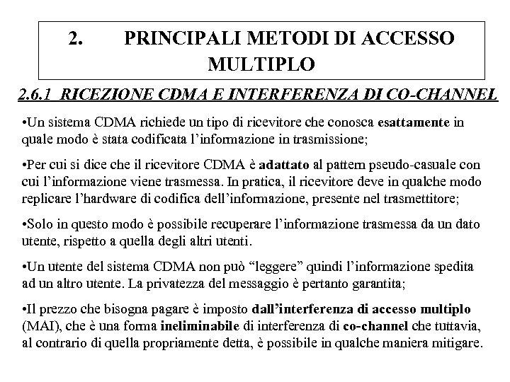 2. PRINCIPALI METODI DI ACCESSO MULTIPLO 2. 6. 1 RICEZIONE CDMA E INTERFERENZA DI