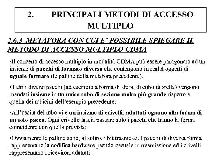 2. PRINCIPALI METODI DI ACCESSO MULTIPLO 2. 6. 3 METAFORA CON CUI E' POSSIBILE