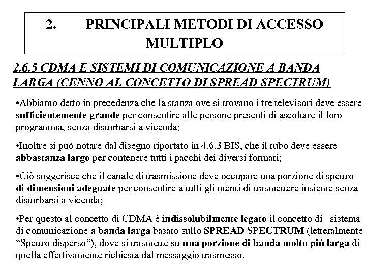 2. PRINCIPALI METODI DI ACCESSO MULTIPLO 2. 6. 5 CDMA E SISTEMI DI COMUNICAZIONE