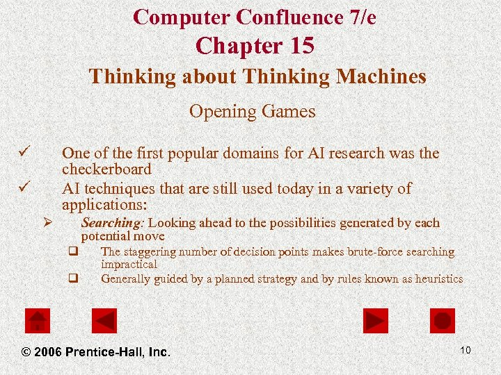 Computer Confluence 7/e Chapter 15 Thinking about Thinking Machines Opening Games ü One of