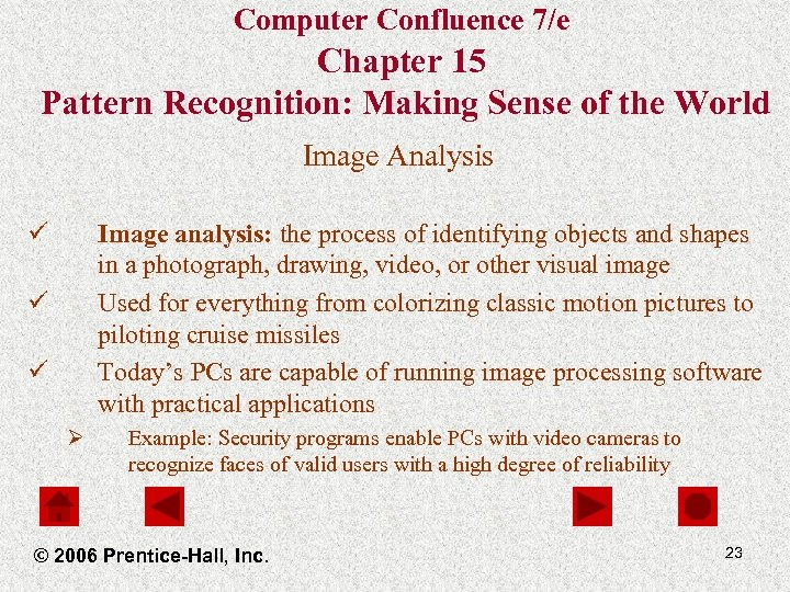 Computer Confluence 7/e Chapter 15 Pattern Recognition: Making Sense of the World Image Analysis