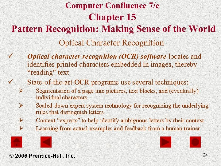 Computer Confluence 7/e Chapter 15 Pattern Recognition: Making Sense of the World Optical Character
