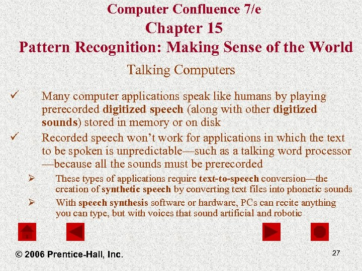 Computer Confluence 7/e Chapter 15 Pattern Recognition: Making Sense of the World Talking Computers