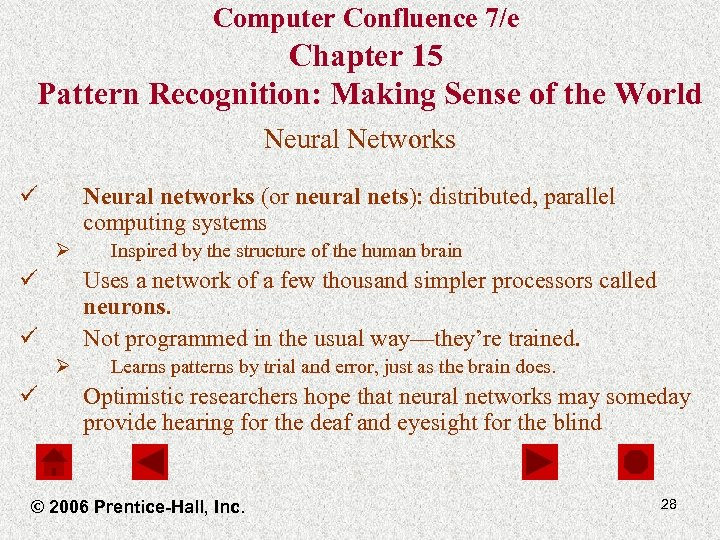 Computer Confluence 7/e Chapter 15 Pattern Recognition: Making Sense of the World Neural Networks