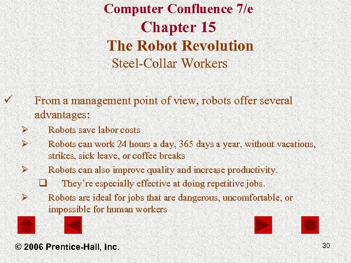 Computer Confluence 7/e Chapter 15 The Robot Revolution Steel-Collar Workers ü From a management