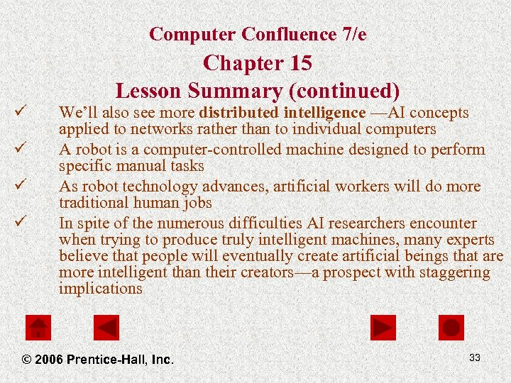 Computer Confluence 7/e ü ü Chapter 15 Lesson Summary (continued) We'll also see more