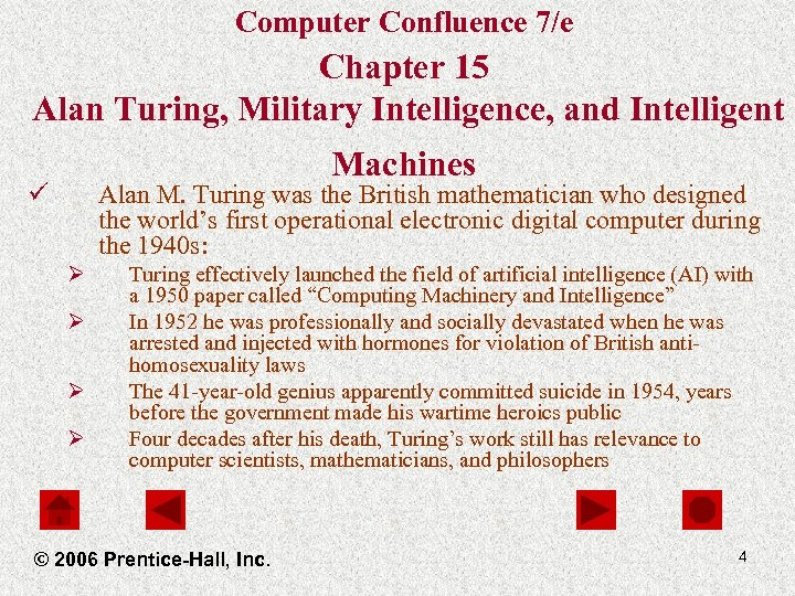Computer Confluence 7/e Chapter 15 Alan Turing, Military Intelligence, and Intelligent Machines ü Alan