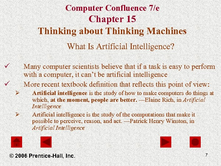 Computer Confluence 7/e Chapter 15 Thinking about Thinking Machines What Is Artificial Intelligence? ü