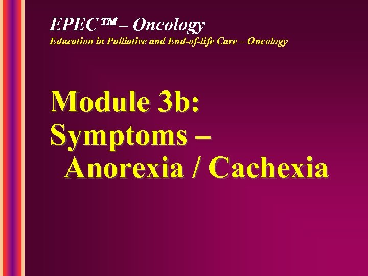 EPEC – Oncology Education in Palliative and End-of-life Care – Oncology Module 3 b: