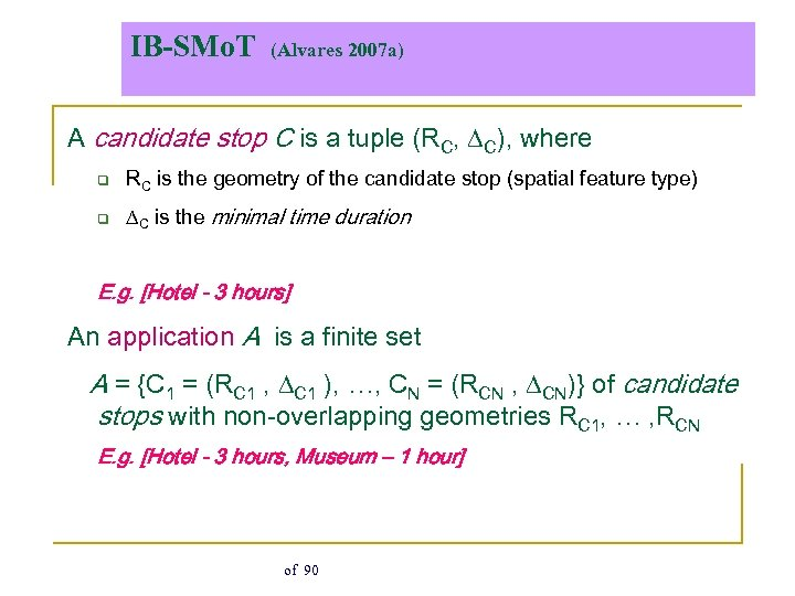 IB-SMo. T (Alvares 2007 a) A candidate stop C is a tuple (RC, C),