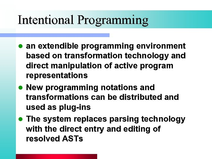 Intentional Programming an extendible programming environment based on transformation technology and direct manipulation of