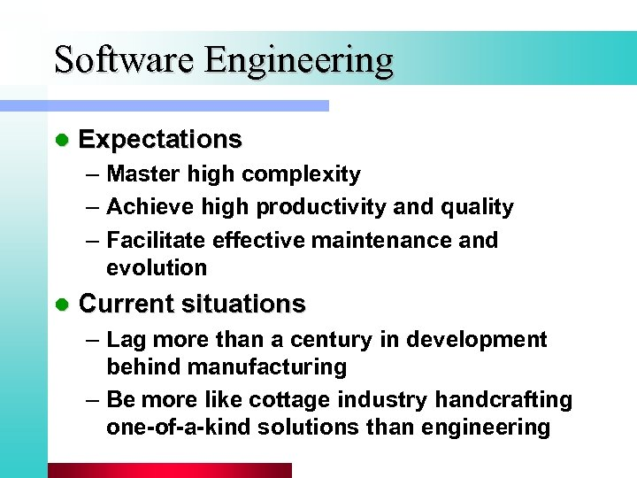 Software Engineering l Expectations – Master high complexity – Achieve high productivity and quality