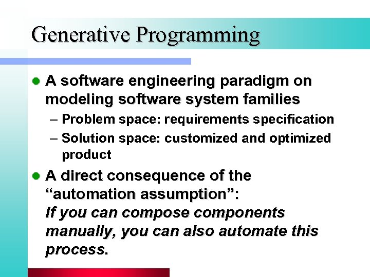 Generative Programming l A software engineering paradigm on modeling software system families – Problem