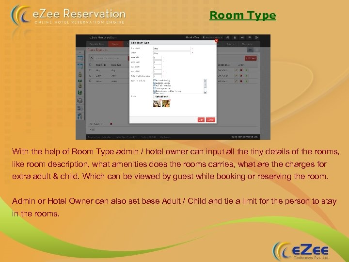 Room Type With the help of Room Type admin / hotel owner can input