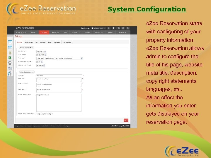 System Configuration e. Zee Reservation starts with configuring of your property information. e. Zee