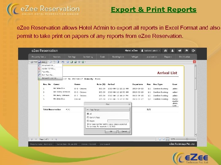 Export & Print Reports e. Zee Reservation allows Hotel Admin to export all reports