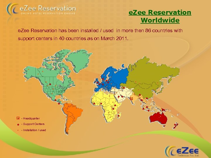 e. Zee Reservation Worldwide e. Zee Reservation has been installed / used in more