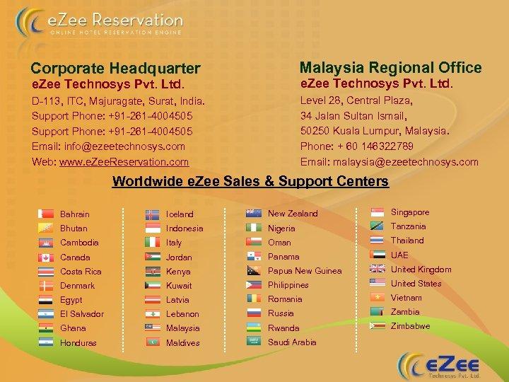 Corporate Headquarter Malaysia Regional Office e. Zee Technosys Pvt. Ltd. D-113, ITC, Majuragate, Surat,