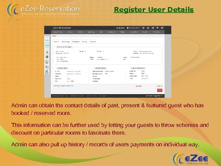 Register User Details Admin can obtain the contact details of past, present & featured