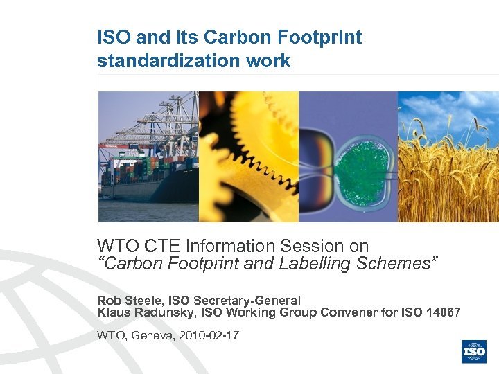 "ISO and its Carbon Footprint standardization work WTO CTE Information Session on ""Carbon Footprint"