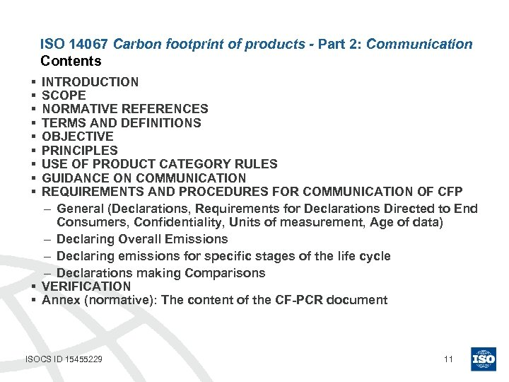 ISO 14067 Carbon footprint of products - Part 2: Communication Contents § § §