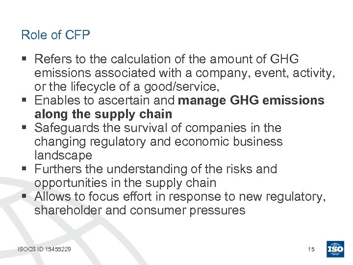 Role of CFP § Refers to the calculation of the amount of GHG emissions