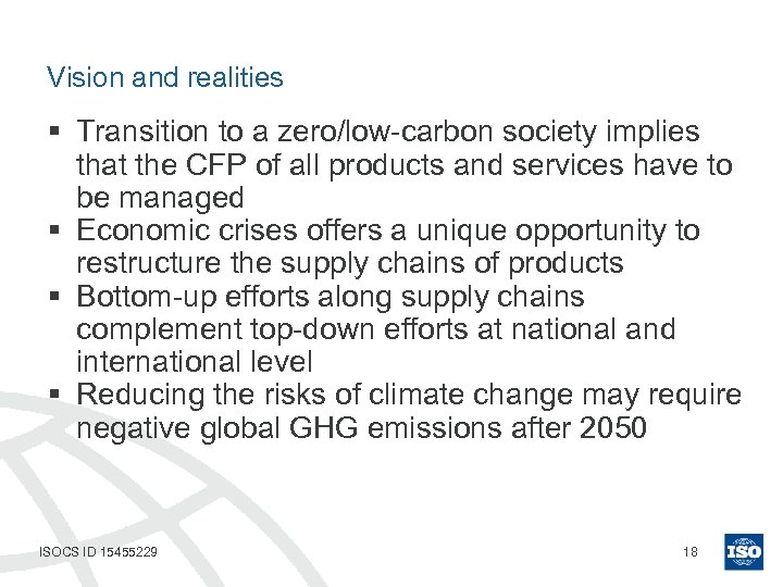 Vision and realities § Transition to a zero/low-carbon society implies that the CFP of