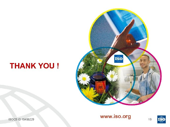 THANK YOU ! ISOCS ID 15455229 www. iso. org 19