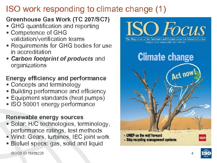 ISO work responding to climate change (1) Greenhouse Gas Work (TC 207/SC 7) §