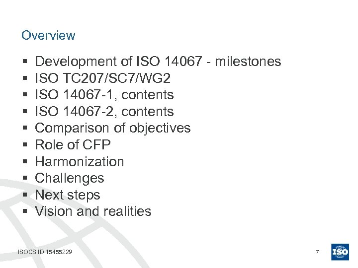 Overview § § § § § Development of ISO 14067 - milestones ISO TC