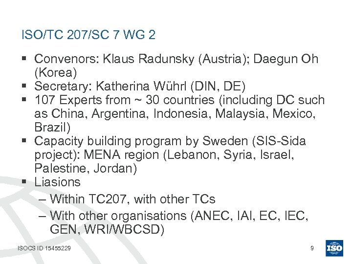 ISO/TC 207/SC 7 WG 2 § Convenors: Klaus Radunsky (Austria); Daegun Oh (Korea) §