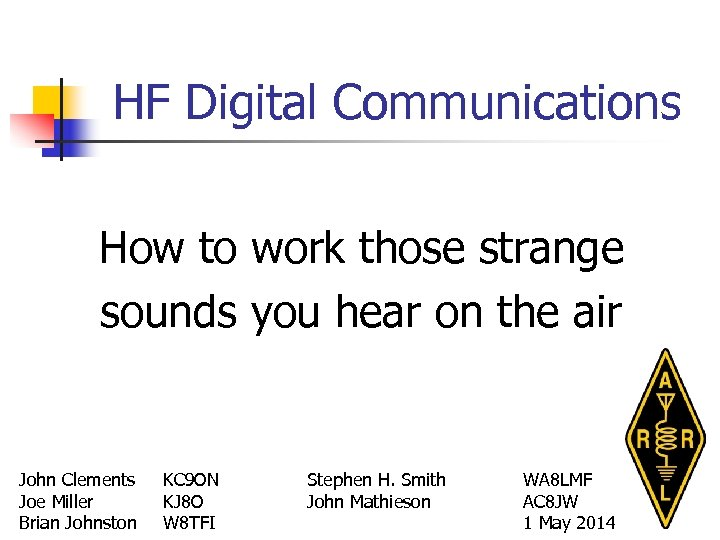HF Digital Communications How to work those strange sounds you hear on the air