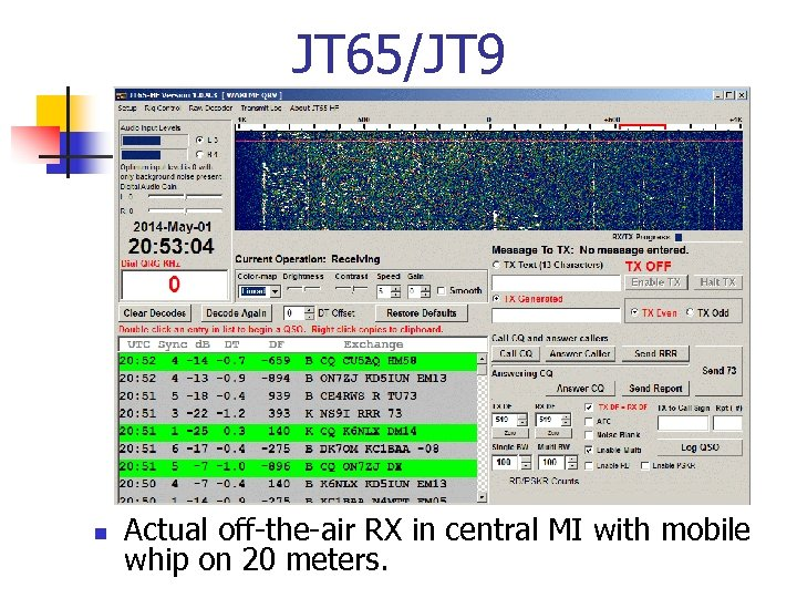 JT 65/JT 9 n Actual off-the-air RX in central MI with mobile whip on