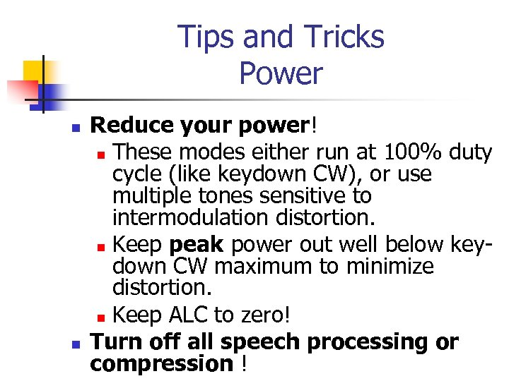 Tips and Tricks Power n n Reduce your power! n These modes either run