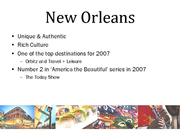 New Orleans • Unique & Authentic • Rich Culture • One of the top