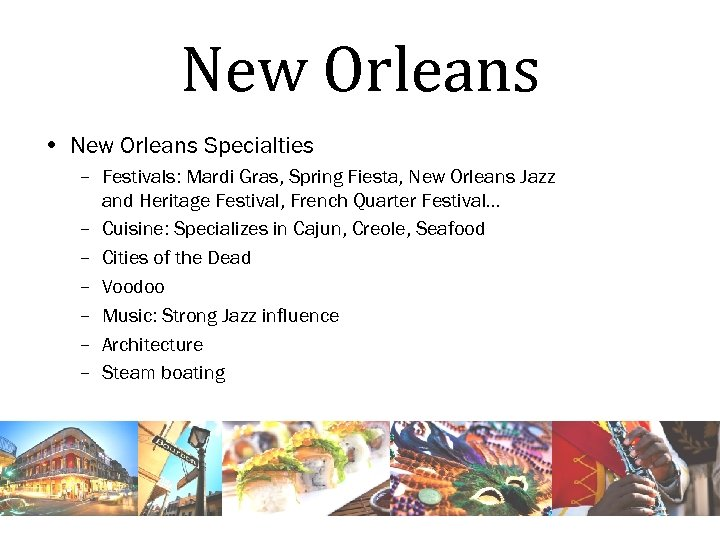 New Orleans • New Orleans Specialties – Festivals: Mardi Gras, Spring Fiesta, New Orleans