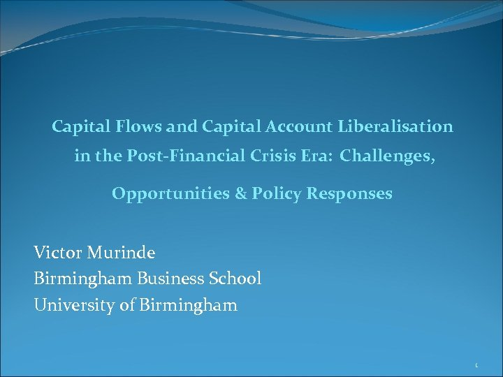 Capital Flows and Capital Account Liberalisation in the Post-Financial Crisis Era: Challenges, Opportunities &