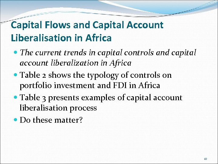 Capital Flows and Capital Account Liberalisation in Africa The current trends in capital controls