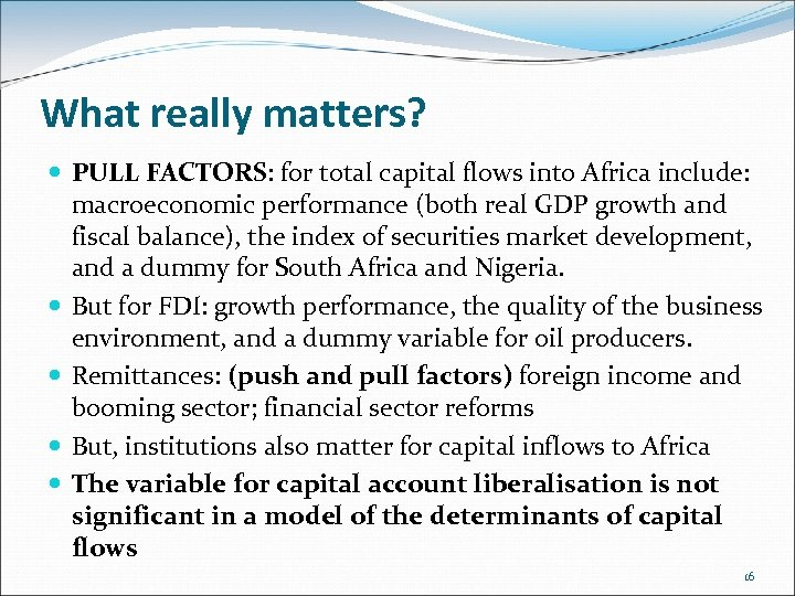 What really matters? PULL FACTORS: for total capital flows into Africa include: macroeconomic performance