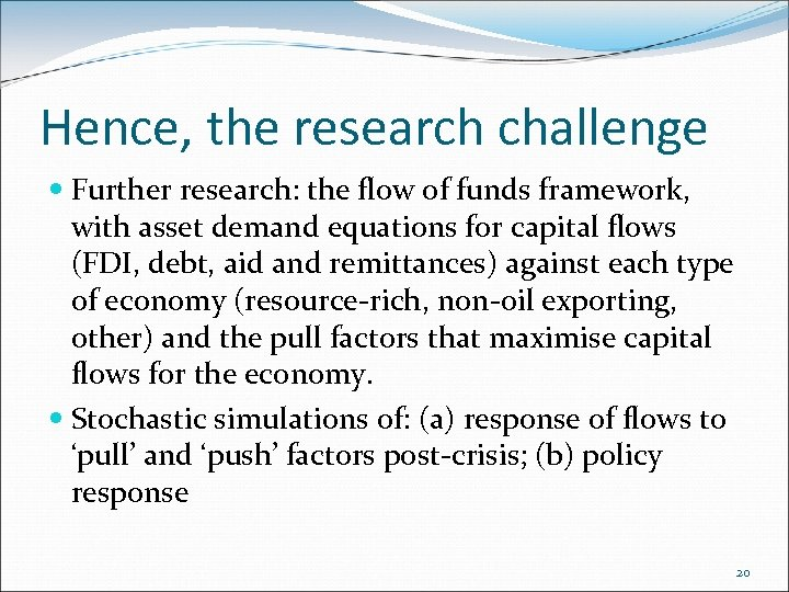 Hence, the research challenge Further research: the flow of funds framework, with asset demand