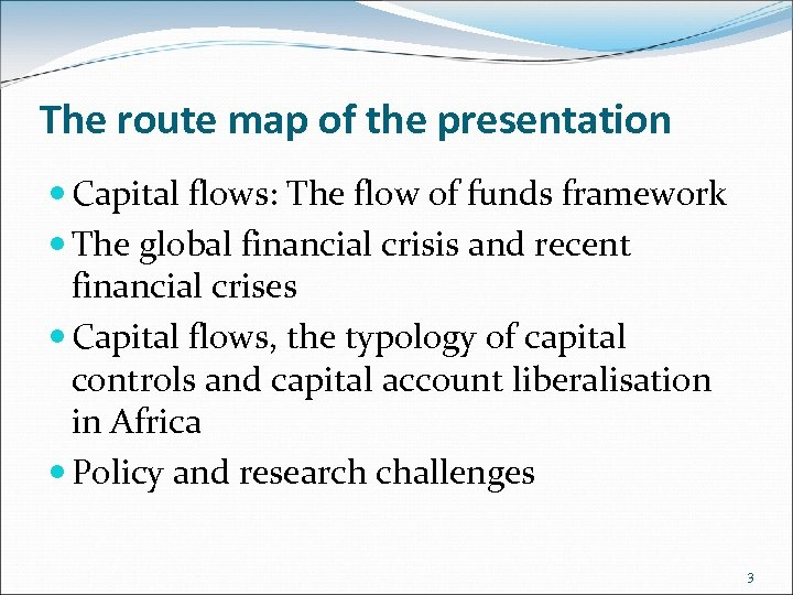 The route map of the presentation Capital flows: The flow of funds framework The