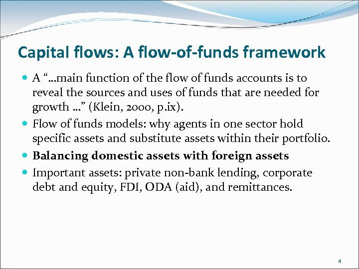 "Capital flows: A flow-of-funds framework A ""…main function of the flow of funds accounts"