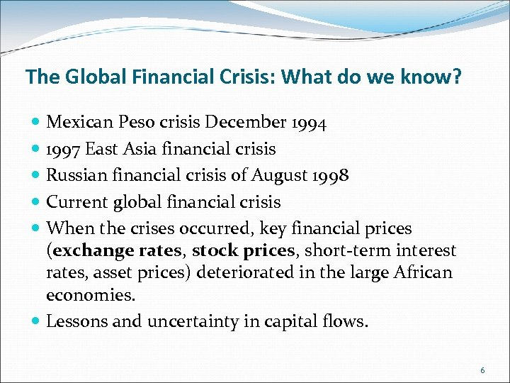 The Global Financial Crisis: What do we know? Mexican Peso crisis December 1994 1997